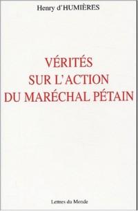 Vérités sur l'action du Maréchal Pétain