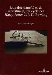 Jeux d'écriture(s) et de réécriture(s) du cycle des Harry Potter de J. K. Rowling