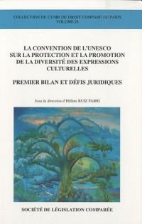 La Convention de l'Unesco sur la protection et la promotion de la diversité des expressions culturelles : Premier bilan et défis juridiques