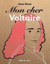 Mon cher Voltaire