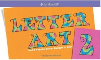 Letter Art 2: Cool & Colorful Letter Designs to Draw (American Girl (Paperback Unnumbered))
