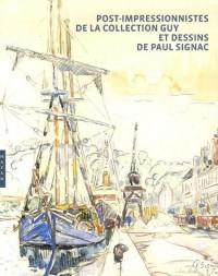 Post-impressionnistes de la collection Guy et dessins de Paul Signac