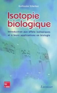 Isotopie biologique : Introduction aux effets isotopiques et à leurs applications en biologie