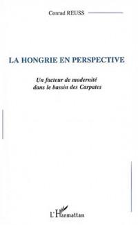 La Hongrie en perspective : Un facteur de modernité dans le bassin des Carpates