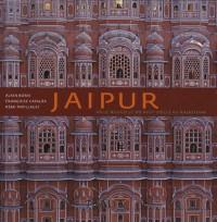 Jaipur : ville nouvelle du XVIIIe siècle au Rajasthan