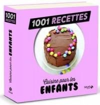 Cuisine pour les enfants 1 001 recettes