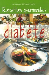 Recettes gourmandes du diabète : Avec indication de l'apport calorique et glucidique pour chaque portion. Plus besoin de compter glucides et calories !