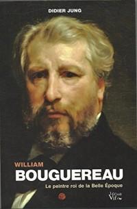 William Bouguereau. Le peintre de la Belle Epoque