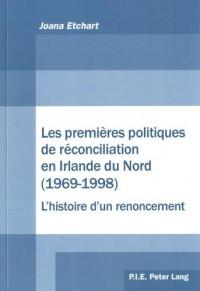 Les premières politiques de réconciliation en Irlande du Nord (1969-1998) : L'histoire d'un renoncement