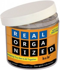 Real Organized in a Jar: Helping You Get It All Together