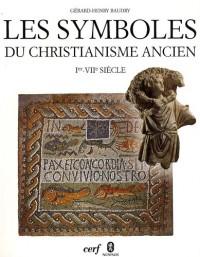 Les symboles du christianisme ancien : Ier-VIIe siècle