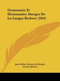 Grammaire Et Dictionnaire Abreges de La Langue Berbere (1844)