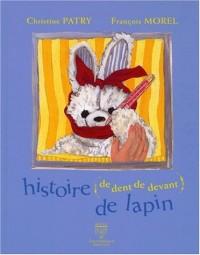 Histoire de dents de devant de lapin
