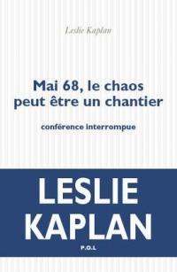 Mai 68, le chaos peut être un chantier: Conférence interrompue