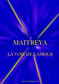MAITREYA La Voie de l'Amour