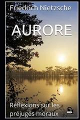 Aurore: Réflexions sur les préjugés moraux