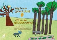 Zeph et le Gland Dore / Zef en Den Gouden Eekel