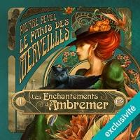 Les Enchantements d'Ambremer: Le Paris des merveilles 1