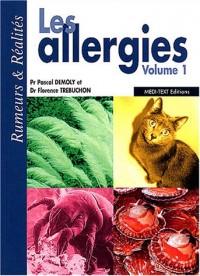 Les allergies : Rumeurs & Réalités, volume 1
