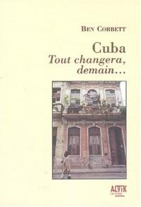 Cuba : Tout changera demain...