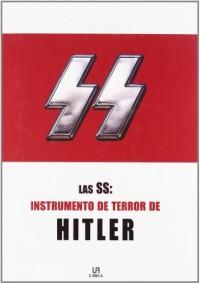 Las SS, Instrumento de terror de Hitler / The SS, Hitler's Instrument of Terror