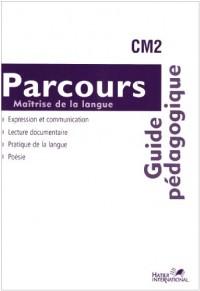 Français CM2 Parcours : Guide pédagogique