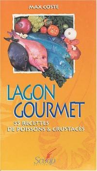 Lagon gourmet : 55 recettes de poissons & crustacés