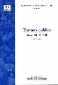 Travaux publics : Tome 3, ETAM
