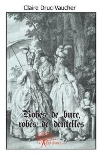 Robes de bure, robes de dentelles