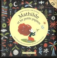 Mathilde et les Petits Papiers (1 livre + 1 CD audio)