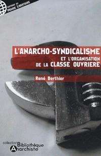 L'anarcho-syndicalisme et l'organisation de la classe ouvrière