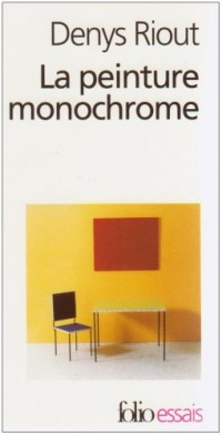 La peinture monochrome : Histoire et archéologie d'un genre