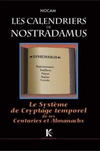 Les calendriers de Nostradamus : Système de Cryptage Temporel de ses Centuries & Almanachs