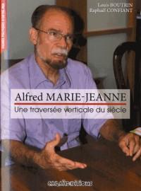 Alfred Marie-Jeanne : Une traversée verticale du siècle