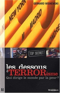 Les dessous du terrorisme (top secret)