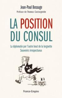 La position du consul