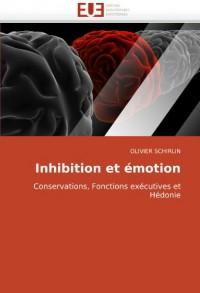 Inhibition et émotion: Conservations, Fonctions exécutives et Hédonie