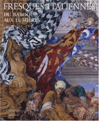 Fresques italiennes : Du baroque aux Lumières 1600-1797