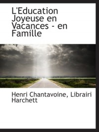 L'Education Joyeuse en Vacances - en Famille
