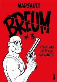 Breum - tome 3 C'est pas la taille qui compte