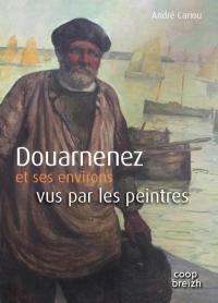 Douarnenez et ses environs vus par les peintres