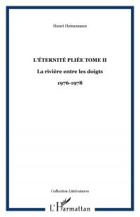 Eternité Pliee (Tome 2) Journal 1976 1978
