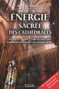 Energie sacrée des cathedrales