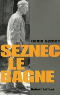 SEZNEC, LE BAGNE NE