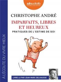 Imparfaits, libres et heureux - Pratiques de l'estime de soi: Livre audio 2 CD MP3