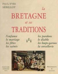 La Bretagne et Ses Traditions, Enfance, Mariages, Fetes, Saints, Pardons, Diable, Loups-Garous, Sorc