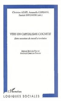 Vers un capitalisme cognitif ; Entre mutations du travail et territoires