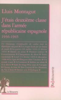 J'étais deuxième classe dans l'armée républicaine espagnole (1936 - 1945)