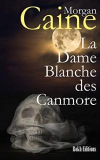 La Dame Blanche des Canmore
