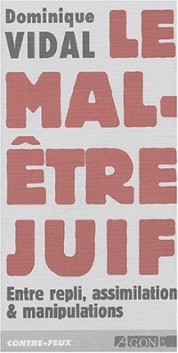 Le mal-être juif. Entre repli, assimilation & manipulations